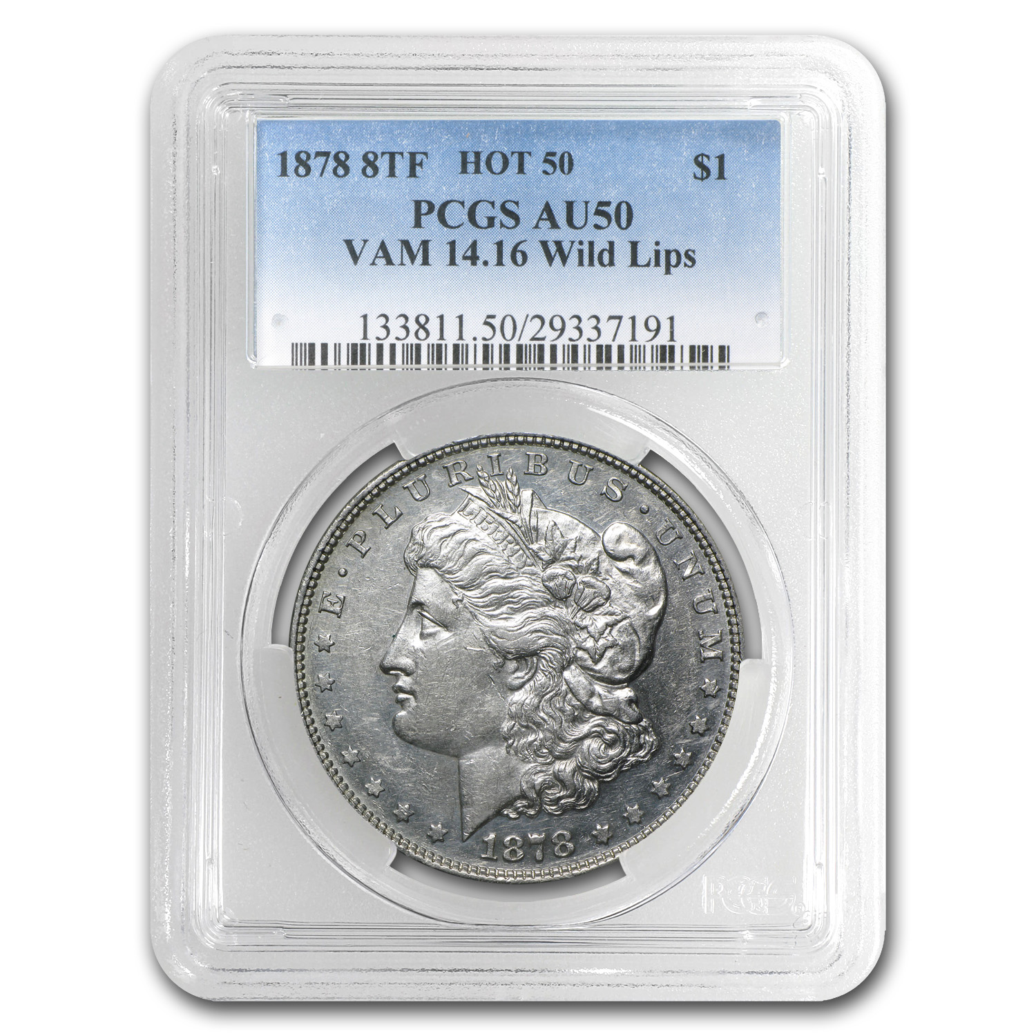 1878 Morgan Dollar 8 TF AU-50 PCGS (VAM-14.16 Wild Lips)
